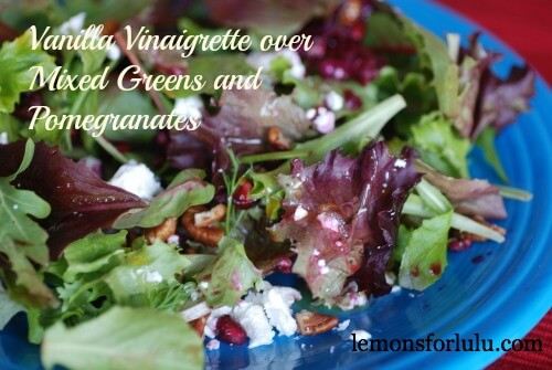 Vanilla Vinaigrette and Mixed Greens. www.lemonsforlulu.com