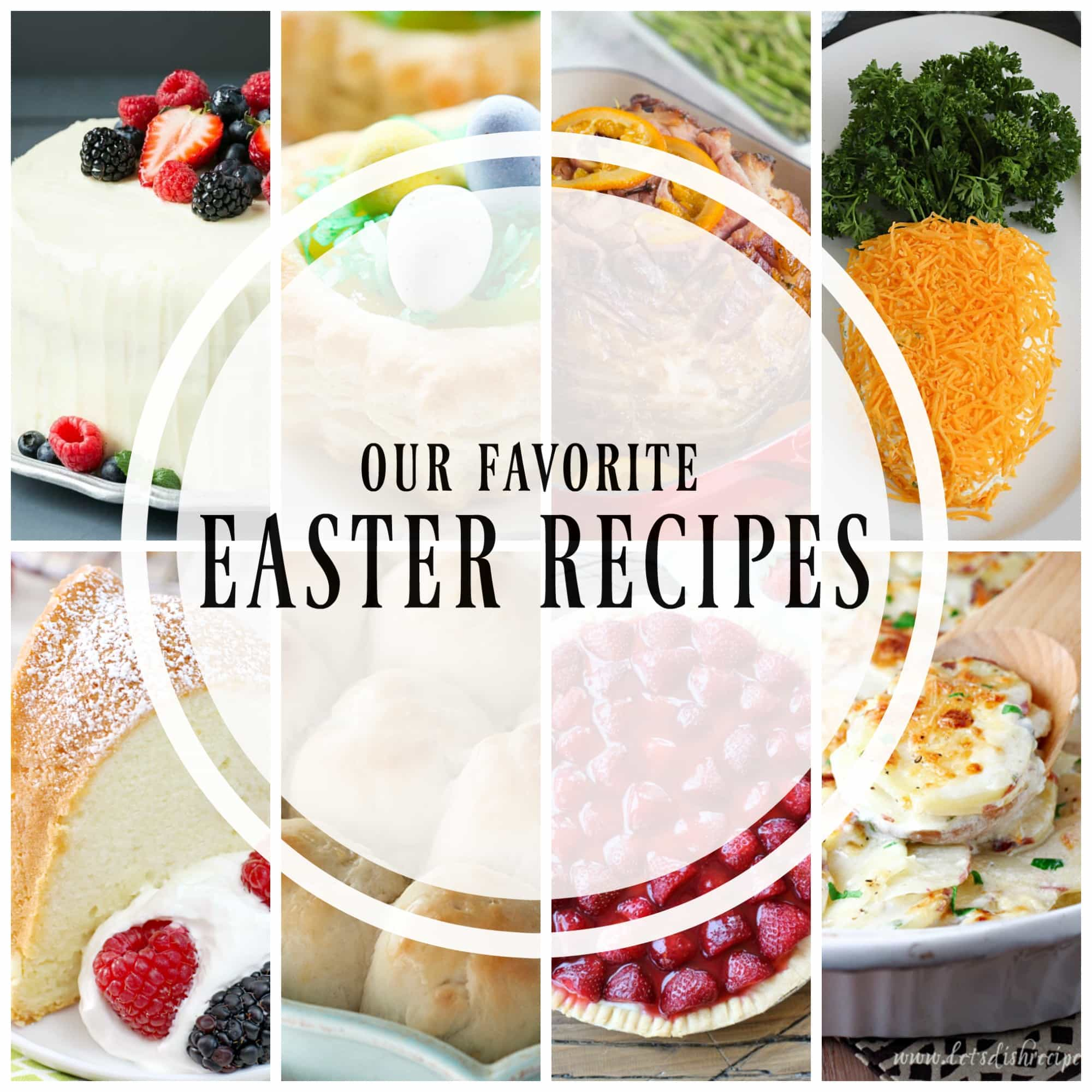 Our Favorite Easter Recipes! Each one is going to make your holiday meal special!